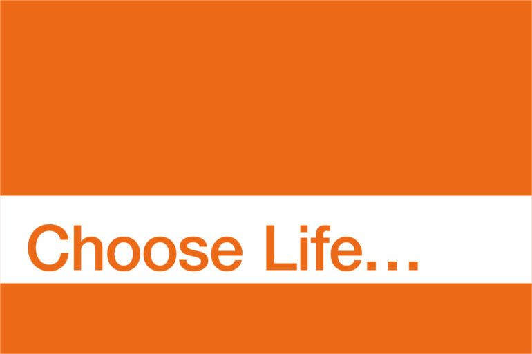 'Choose Life' image for blog on Trainspotting's links to Paisley